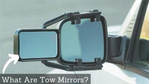 What Are Tow Mirrors