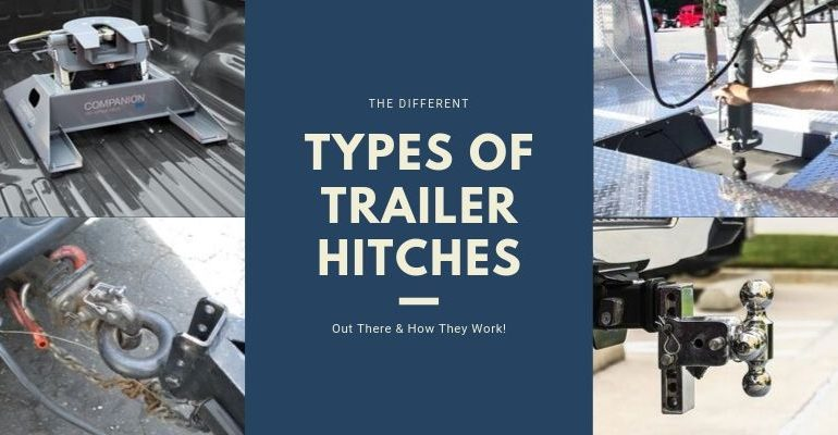 Trailers And Hitches >> The Different Types Of Trailer Hitches Compared