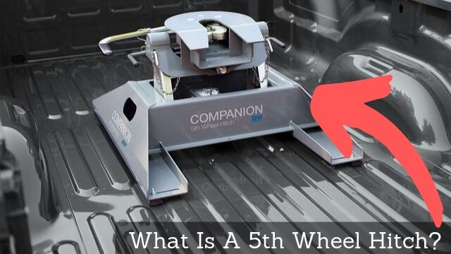 What Is A 5th Wheel Hitch