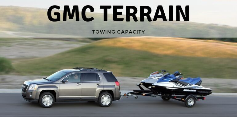 GMC Terrain Towing Capacity