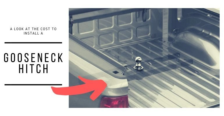 How Much Does It Cost To Install A Gooseneck Hitch