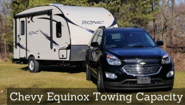 Chevy Equinox Towing Capacity, A Helpful Guide