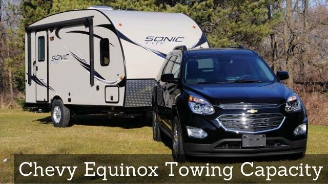 Chevy Equinox Towing Capacities 2005 2019 Letstowthat Com