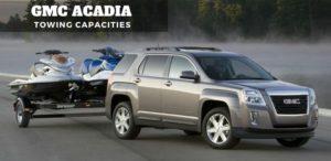 Gmc Acadia Towing Capacities