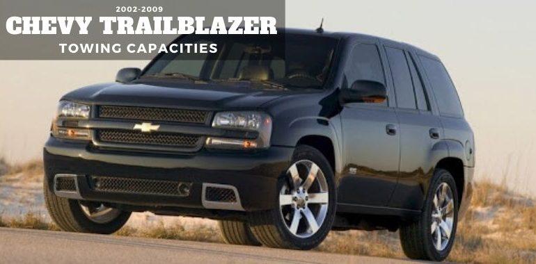 2002 2009 Chevrolet Trailblazer Towing Capacities
