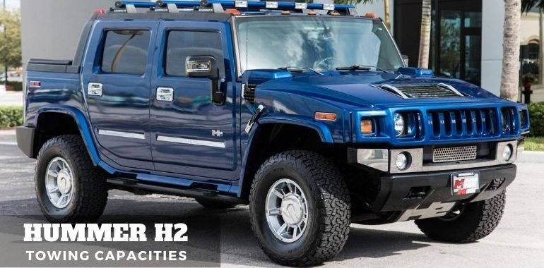 2003 2009 Hummer H2 Towing Capacities