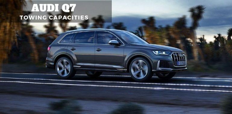 Audi Q7 Towing Capacities