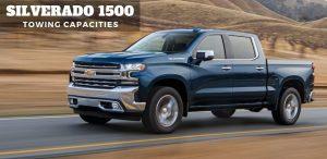 Chevy Silverado 1500 Towing Capacities