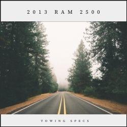 2013 Ram 2500 Towing Specs