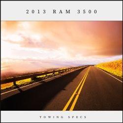 2013 Ram 3500 Towing Specs