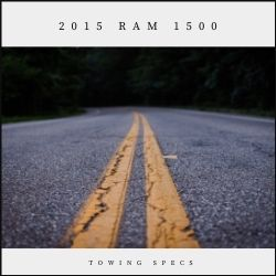 2015 Ram 1500 Towing Specs