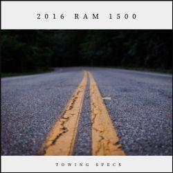 2016 Ram 1500 Towing Specs