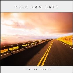 2016 Ram 3500 Towing Specs