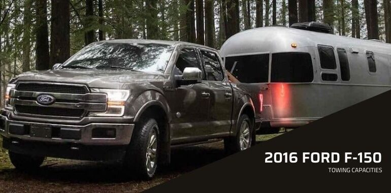 2016 Ford F-150 Towing Capacities