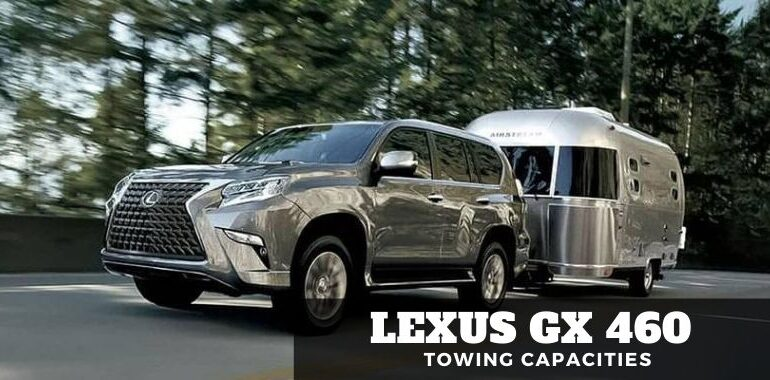 Lexus Gx 460 Towing Capacities