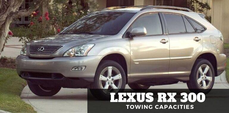 Lexus Rx 300 Towing Capacities